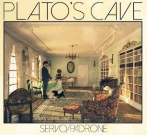 Plato's Cave - Servo Padrone