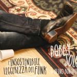 Bobby Soul & Blind Bonobos - L'insostenibile Leggerezza Del Funk