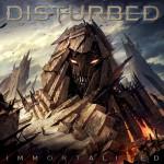 Disturbed Immortalized