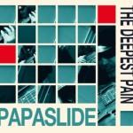 Papaslide - Deepest Pain