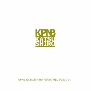 KPNB - Katsushiro Perso Nel Bosco