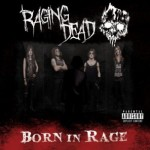 Raging Dead - Born In Rage