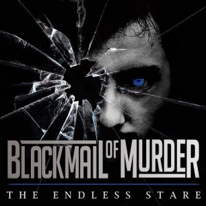 Blackmail Of Murder - The Endless Stare