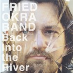 Fried Okra Band - Back Into The River