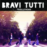 Bravi Tutti - Trolleyroad