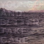 Younger And Better - Take Care