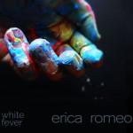 Erica Romeo - White Fever