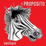 Il Proposito - Kamikaze