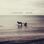 A Violet Pine - Turtles