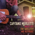 Capitano Merletti - Watch Out For Satellites And Asteroids