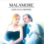 Gian Luca Mondo - Malamore