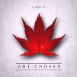 Artichokes - A Wish Is...