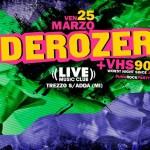 Derozer + Duracel al Live Music Club (MI) 25 marzo 2016