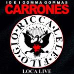 Io E I Gomma Gommas - Carrones Loca Live