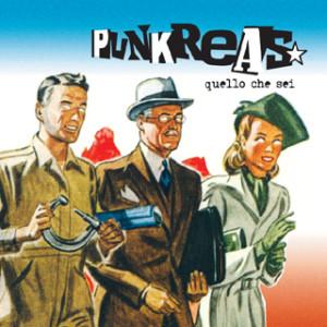 Punkreas - Quello Che Sei