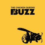 The Chicken Queens - Buzz