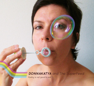 Donnakatya And The SuperFeed - Poetry Is Not Good To Eat