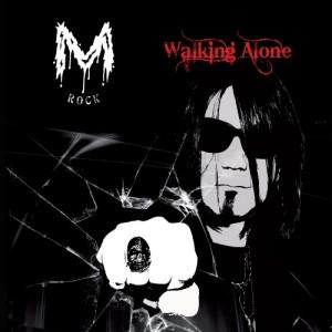 M Rock - Walking Alone
