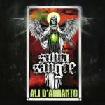 Santa Sangre - Ali D'amianto