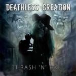 Deathless Creation - Thrash 'n Roll