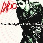 Karto - Give Me My Rock'n'Roll Back