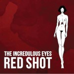 The Incredulous Eyes - Red Shot