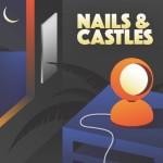 Nails & Castles - Nails & Castles
