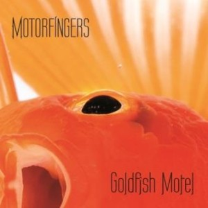 Motorfingers - Goldfish Motel
