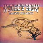Witche's Brew - Against The Grain