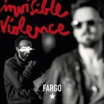 Fargo - Invisible Violence