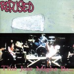 Refused - This Just Might Be…The Truth