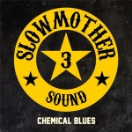 Slowmother - Chemical Blues