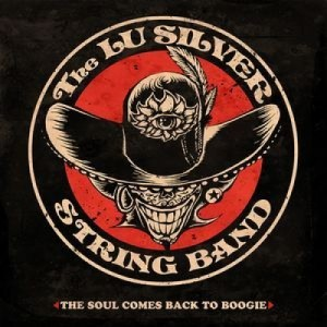 The Lu Silver String Band - The Soul Comes Back to Boogie