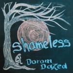 Dorom Dazed - Shameless
