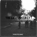 the-last-project-pyrotechnic