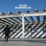 The Slaps - Declaration Of Loss