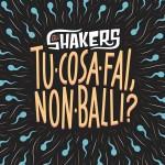 Gli Shakers - Tu Cosa Fai, Non Balli