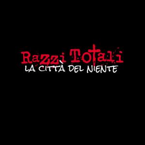 Razzi Totali - La Città Del Niente