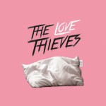 The Loves Thieves - Soft