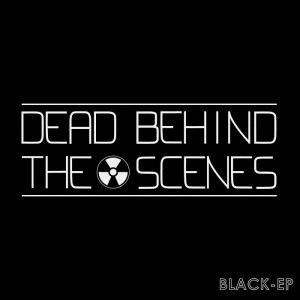 Dead Behind The Scenes - Black EP