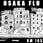 Osaka Flu - KM 183