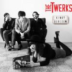 The Twerks - Kinky Boredom