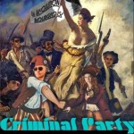 Criminal Party - La Revolution Bourgeoise