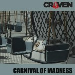 Craven - Carnival Of Madness