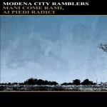 Modena City Ramblers - Mani Come Rami, Ai Piedi Radici