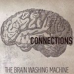 The Brain Washing Machine - Connections