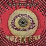(AllMyFriendzAre)DEAD - Wonders From The Grave