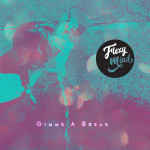 Flexy Mind - Gimme A Break