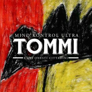 Tommi E Gli Onesti Cittadini - Mind Kontrol Ultra