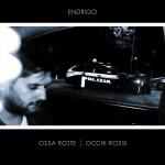 Endrigo - Ossa Rotte, Occhi Rossi